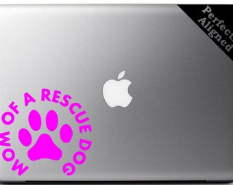 """Rescue Dog """"Mom of a Rescued Dog"""" vinyl Macbook decal - pet decal, dog decal, macbook decal, etc..."""