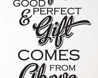 "Bible Verse Wall Decal JAMES 1:17 Wall Decal ""Every good and perfect gift comes from above."" Wall Art Vinyl Lettering Inspirational"