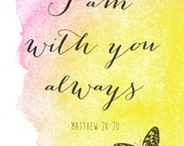I Am With You Always 8x10 Printable Wall Art