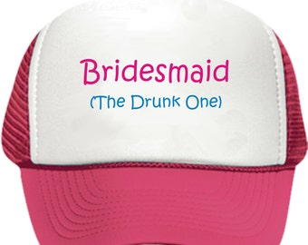 Bridesmaid (The Drunk One) Hat/Cap