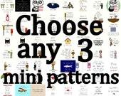 Cross Stitch Patterns -- 3 mini patterns of your choice