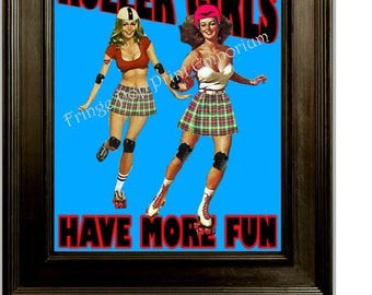 Roller Derby Art Print 8 x 10 - Roller Girls Have More Fun - Roller Skating - Derby Girl - Pin Up Retro
