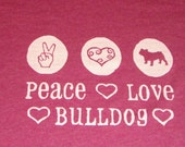 Peace Love Bulldog