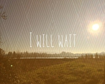 Mumford And Sons Print: I Will Wait, Christmas, Ice, Frost, Abstract, Typography, Photography, Inspirational Art, Motivational, Gift, Unique