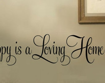 HAPPY is a Loving Home Family Home Vinyl Wall Lettering Decal More Sizes & COLORS