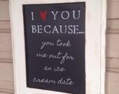 I Love You Because... Chalkboard (Distressed cream)