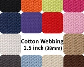 Cotton Webbing 1.5 inches 4 yards You Pick Colors Key Fobs Belts Purse Bag Straps Leash