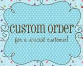 Custom Order for Amanda