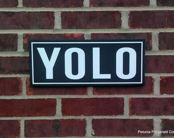 "YOLO Painted Wood Sign -- Approximate Size of 12.5""x5.5"""