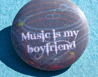 Music is My Boyfriend Pinback Button, Music Magnet, Music Lover Keychain, Record Player, Disc Jockey, DJ Pins, Backpack Pins, Music Teacher