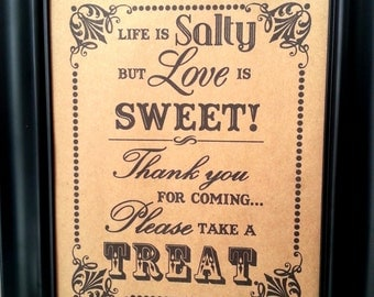 8 x 10 Salty But Sweet Candy Bar / Candy Buffet / Favors Wedding Print/Sign - Single Sheet- Life is Salty (Style: SALTY)