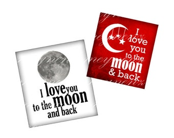 INST. DOWNLOAD- I Love You To The Moon And Back - Printable 0.75 inch x 0.83 inch images for scrabble tile resin pendants- Jpg File no. A373