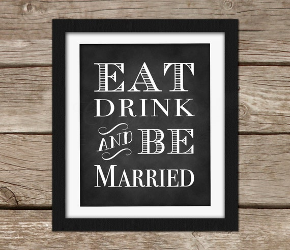 1000 Images About Eat Drink And Be Married On Pinterest: Eat Drink And Be Married Wall Art Instant Download By Chitrap