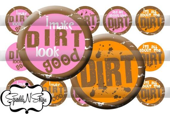Instant Download Bottle Cap Image Sheet - I Make DIRT Look Good - 1 inch Circles