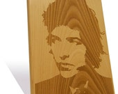 Bob Dylan portrait etched on a Wooden Plaque