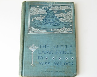 The Little Lame Prince by Miss Mulock,  published in 1896, Hardcover book, Antique book, Collectible book