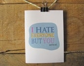 Valentines Day Card. I hate everyone but you and the cat. Love greeting card. Funny love card. birthday card. cat lovers card.
