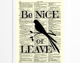 Be Nice or Leave, Inspirational Art Print, Wall Decor, Motivational Art Print, Dorm Decor, Office Art, Bar Decor,