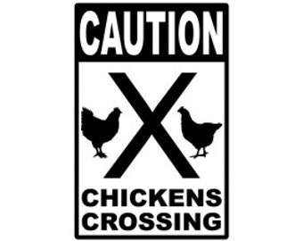 """Chickens Crossing 12x18"""" Metal Sign"""