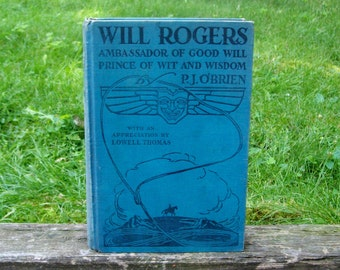 Vintage Will Rogers 1935 Ambassador of Good Will, Prince of Wit and Wisdom by P. J. O'Brien Book