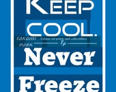 Keep cool, Never Freeze, Reddit, Motivational Quote, Funny Wall Art, Stress Relief Inspirational Artwork, 8x10,11x14, Cubicle Wall Art Print