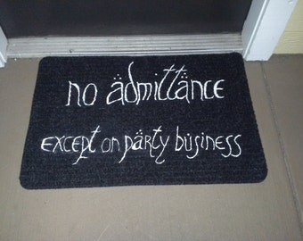 No Admittance Except on Party Business Welcome Mat