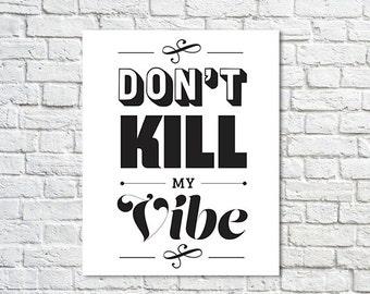 BUY 2 GET 1 FREE Typography Print, Type Poster, Gansta Rap, Rap Quotes, Black White Decor, Lyrics, Modern Art, Shabby Chic - Don't Kill My V