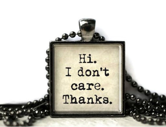 I Don't Care Funny Quote Resin Necklace Or By WordArtJewelry