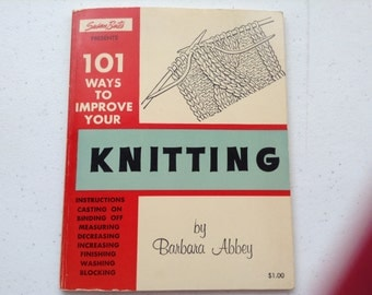 Susan Bates Presents 101 Ways to Improve Your Knitting, by Barbara Abbey, Eighteenth Printing, November 1969