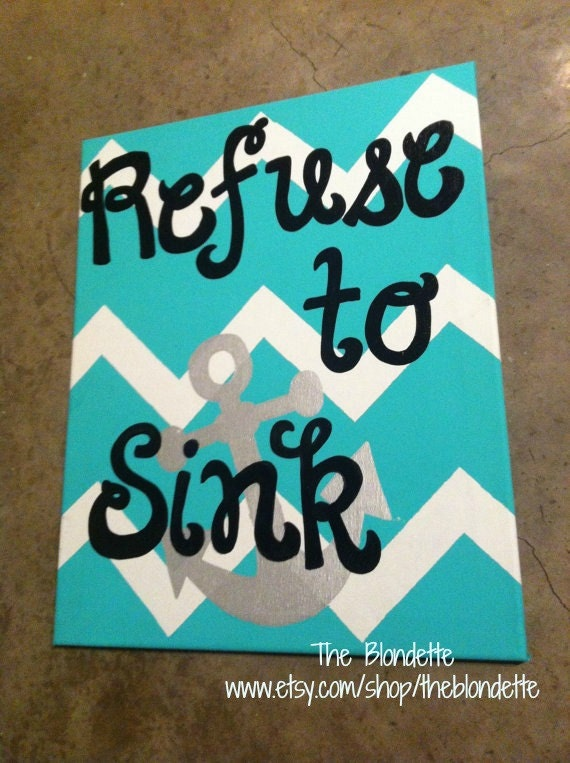 Items Similar To Refuse To Sink 16 X 20 Inch Quote Canvas. Work Inspirational Quotes And Sayings. Summer Quotes Thinkexist. Hurt Parents Quotes. Quotes About Change River. Bible Verses Quitting. Encouragement Quotes To Husband. Thank You Quotes Business. Girl Quotes Dumbledore At Funeral