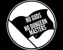No Gods No Dungeon Masters