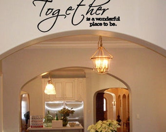 Together is a wonderful place to be, vinyl wall decal