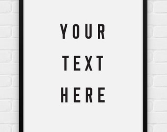 Your Text Here - Custom Printable Poster - Digital Art, Download and Print JPG