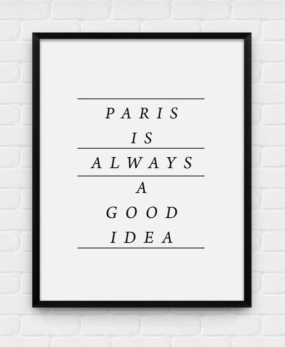 Paris is Always a Good Idea - Printable Poster - Digital Art, Download and Print JPG