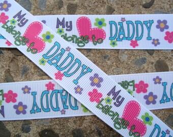 "My Heart Belongs to Daddy Printed Ribbon Daddy Ribbon 7/8"" 3 yards"