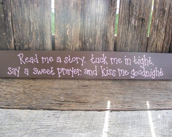 Read Me a Story, Tuck Me in Tight, Say a Sweet Prayer and Kiss Me Goodnight sign