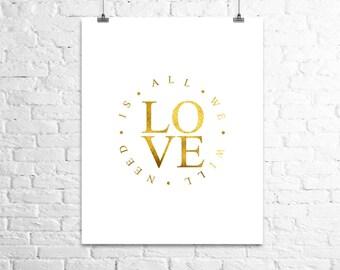 Love is all we need print, GOL FOIL PRINT, Gold Artwork Print, Anniversary Gift, Bedroom Wall Art, Love Poster, Motivational Art