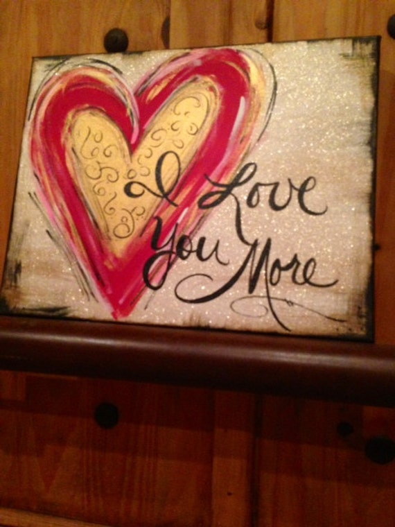 I Love You More Handpainted Canvas Art