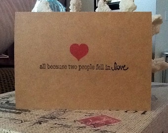 All Because Two People Fell In Love Hand Stamped Kraft Note Card