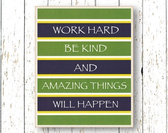 Work hard be kind and amazing things will happen - Kids wall art - stripes green and navy blue kids art - Family Room playroom - Typography