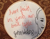 John Waters Embroidery Bad Taste Watercolor Wash Quote Art