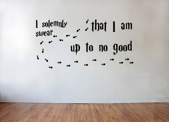 I Solemnly Swear I'm Up To No Good - Quote Vinyl Wall Decal