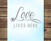 Light blue nursery decor, nursery wall art - Love Lives Here quote art - blue watercolor art print-INSTANT DOWNLOAD - Justabirdprintables