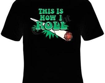 mens tshirts: this is how i roll Cool Funny Humor Shirt  Tee Rude Tee Offensive T-Shirt Offensive t-shirts