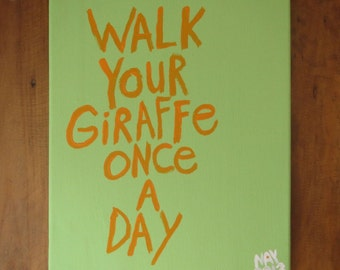 Walk Your Giraffe Once A DayFolk Art Typography Word Art Painting  Original Canvas Quote - Nayarts