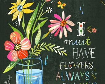 I Must Have Flowers in Black art print | Monet Quote | Hand Lettering | Floral Illustration | Inspirational Wall Art | Katie Daisy | 8x10