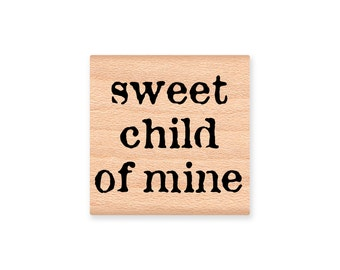 sweet child of mine-Wood Mounted Rubber Stamp (mcrs 23-39)