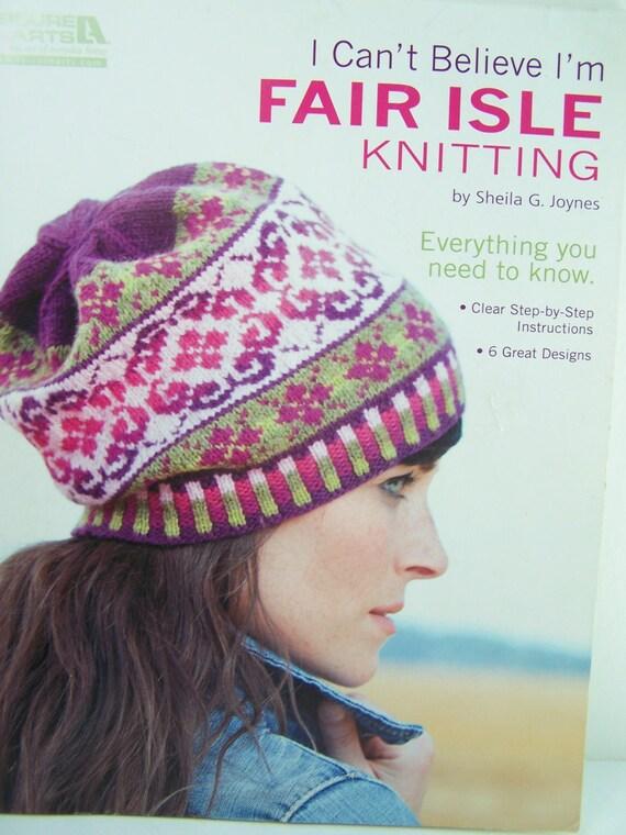 Leisure Arts I Can't Believe I'm Fair Isle Knitting