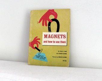 60's Vintage children science book - Magnets and how to use them