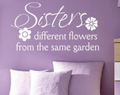Sisters Different Flower Quote, Vinyl Wall Lettering, Vinyl Wall Decals, Vinyl Decals, Vinyl Letters, Wall Quotes, Family Decal, Sister Gift